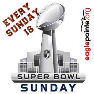 Super Bowl - Every Sunday
